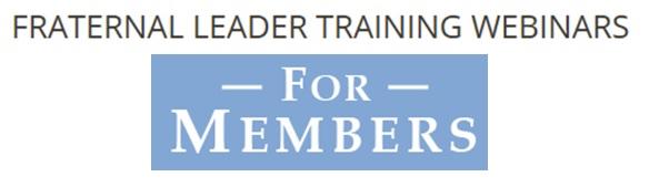 Fraternal Leader Training Webinars